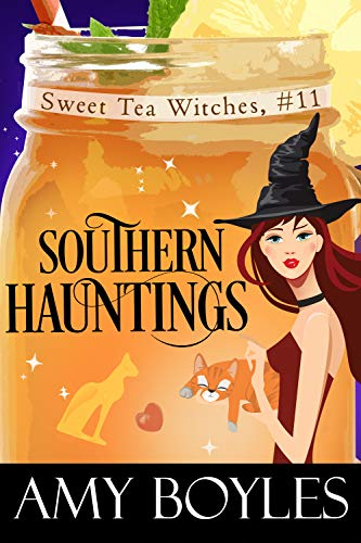 Southern Hauntings (Sweet Tea Witch Mysteries Book 11)