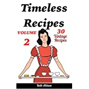 Timeless Recipes:  Volume II (Cookie Cookbook, Vintage Recipes, Pie Cookbook, Easy Cookie Recipes, Simple Cake Recipes) (English Edition)