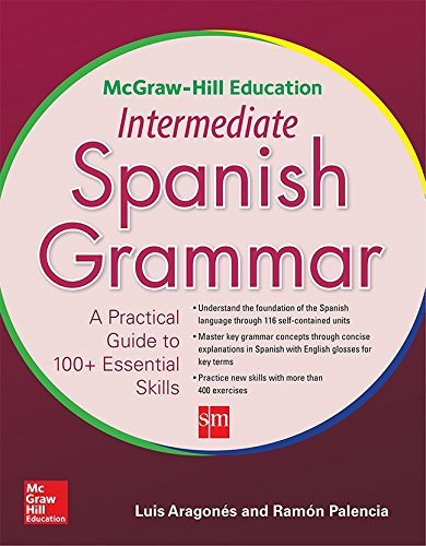 McGraw-Hill Education Intermediate Spanish Grammar by Luis Aragones (2014-11-13)