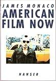 American Film Now - James Monaco
