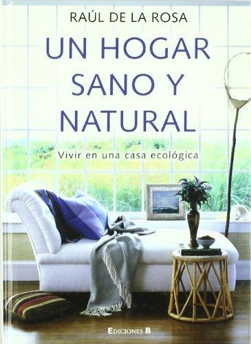 Un hogar sano y natural: Vivir en una casa ecológica (NO FICCIÓN)