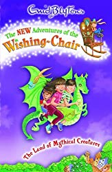The Land of Mythical Creatures (The New Adventures of the Wishing-Chair) by Narinder Dhami (2009-05-04)