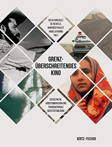 Grenzüberschreitendes Kino: Geoästhetik, Arbeitsmigration und transnationale Identitätsbildung