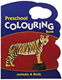 Animal & Birds - Preschool Colouring Book (Preschool Colouring Books)