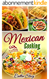 Mexican Cooking: Enjoy The Top 50 Best & Super Delicious Mexican Food At Home With Mouth Water Mexican Recipes Cookbook (English Edition)