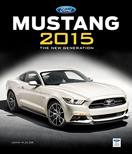 Ford Mustang 2015: The New Generation por John M. Clor