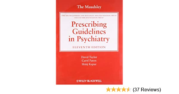 the maudsley prescribing guidelines in psychiatry amazon co uk rh amazon co uk maudsley prescribing guidelines 11th edition pdf free download maudsley prescribing guidelines in psychiatry 11th edition pdf free download