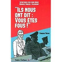 """""""Ils nous ont dit : vous êtes fous !"""": Entretiens avec mon héros Maurice Kriegel-Valrimont"""