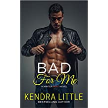 Bad For Me (Winter Heat Book 1) (English Edition)