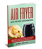 #10: Air Fryer: Air Fryer Cookbook: Air Fryer Recipes: Healthy, Quick, & Easy Air Fryer Recipes for You & Your Family (Air Fryer, Air Fryer Cookbook, Air Fryer Recipes Book 1)