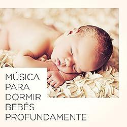 Música Para Dormir Bebés Profundamente