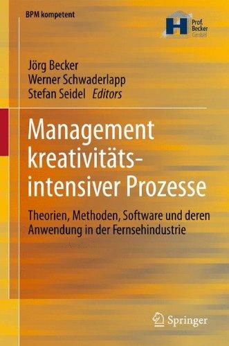 management-kreativitatsintensiver-prozesse-theorien-methoden-software-und-deren-anwendung-in-der-fer