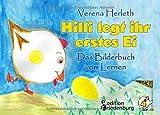 Hilli legt ihr erstes Ei - Das Bilderbuch vom Lernen. Für alle Kinder, die große Pläne haben. (MIKROMAKRO / Die Buchreihe für neugierige Kinder)