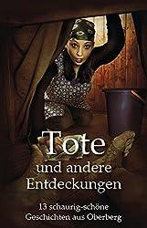 Tote und andere Entdeckungen: 13 schaurig-schöne Geschichten aus dem Oberbergischen