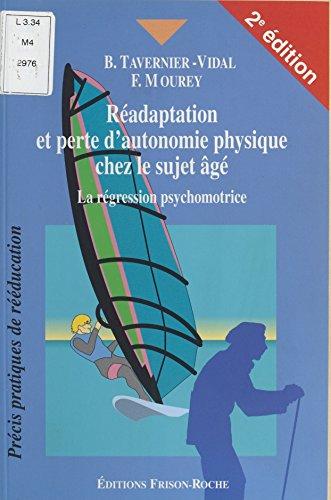 Lire un Réadaptation et perte d'autonomie chez le sujet âgé : La Régression psychomotrice pdf, epub ebook