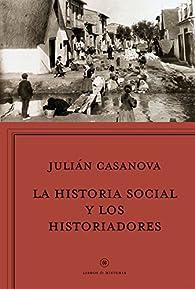 La historia social y los historiadores: ¿Cenicienta o princesa? par Julián Casanova