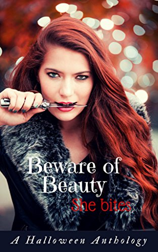 Beware of Beauty. She Bites.: Paranormal Halloween anthology (English Edition)