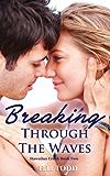 Breaking Through the Waves (Hawaiian Crush #2)