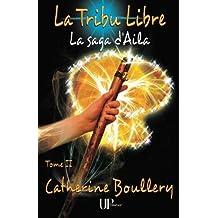 La Tribu Libre de Catherine Boullery (26 août 2014)