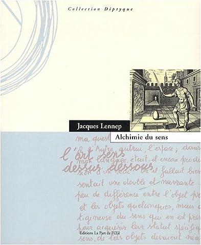 Alchimie du sens: Ouvrage comportant une contribution à la défense de l'esthétique relationnelle (Collection