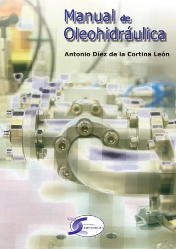 Manual De Oleohidraulica por Antonio Diez De La Cortina Leon