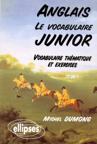 Le vocabulaire Junior : Vocabulaire thématique et exercices