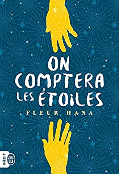 On comptera les étoiles (LITTERATURE FRA) (French Edition) by [Hana, Fleur]