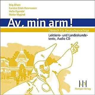 Av, min arm!: Dänisch für Deutschsprachige. Audio-CD