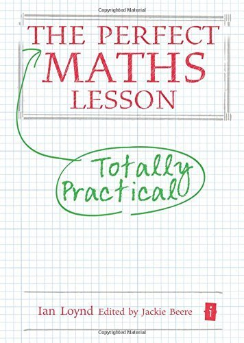 The Perfect Maths Lesson (Perfect Series) (Perfect (Independent Thinking Press)) by Ian Loynd (2014-07-25)