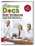 Produkt-Bild: Ernährungs-Docs ? Gute Verdauung: Die besten Ernährungsstrategien bei Reizdarm, Zöliakie, Morbus Crohn & Co.