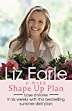 Liz Earle's 6-Week Shape Up Plan: Lose a stone in six weeks with this bestselling summer diet plan (Wellbeing Quick Guides)