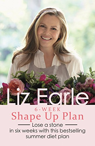 liz-earles-6-week-shape-up-plan-lose-a-stone-in-six-weeks-with-this-bestselling-summer-diet-plan-wel