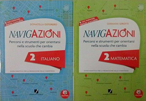 NAVIGAZIONI 2 Italiano + NAVIGAZIONI 2 Matematica. Le guide didattiche Per la Scuola primaria