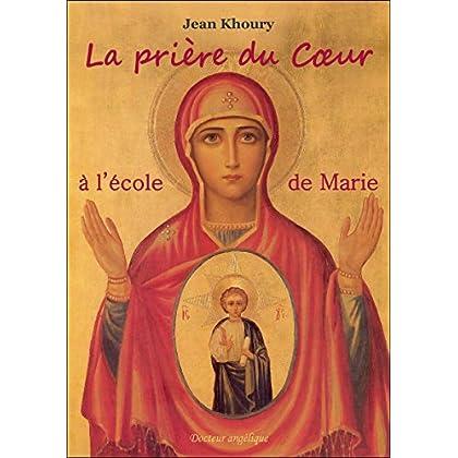 La prière du coeur a l'école de Marie