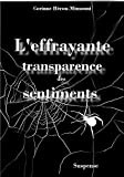 L'effrayante transparence des sentiments (French Edition)