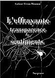 L'effrayante transparence des sentiments