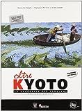 Oltre kyoto. Volume unico. Materiali per il docente. Per le Scuole superiori