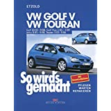 VW Golf V 10/03-9/08+VW Touran I 3/03-9/06+VW Golf Plus 1/05-2/09+VW Jetta 8/05-9/08: So wird's gemacht - Band 133 von Rüdiger Etzold (15. April 2005) Broschiert