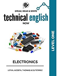 Speak, Read & Write Technical English Now: Electronics - Level 1 (Speak Technical Now)