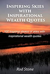 Inspiring Skies with  Inspirational Wealth Quotes: 100 inspiring photos of skies with  inspirational wealth quotes (English Edition)