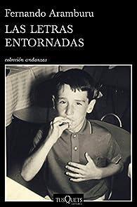 Las letras entornadas par Fernando Aramburu