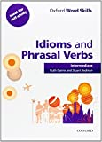 Oxford Word Skills: Intermediate: Idioms and Phrasal Verbs Student Book with Key: Learn and practise English vocabulary by Ruth Gairns (13-Jan-2011) Paperback