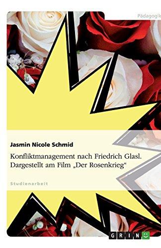 Konfliktmanagement nach Friedrich Glasl. Dargestellt am Film Der Rosenkrieg