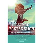 Das Lifestyle Fastenbuch: Heilfasten nach Rudolf Breuss