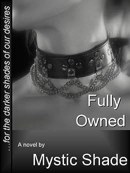 Fully Owned (Jack Kariola slaves Book 3) (English Edition) di [Shade, Mystic]