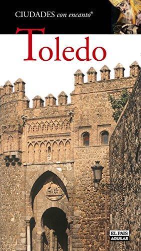 Toledo (CIUDADES CON ENCANTO) por Varios autores