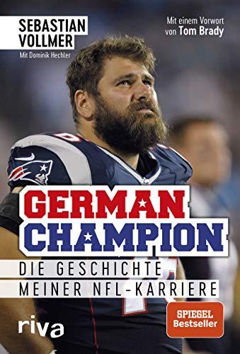 German Champion: Die Geschichte meiner NFL-Karriere -