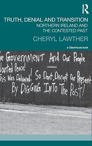 Truth, Denial and Transition: Northern Ireland and the Contested Past (Transitional Justice) por Cheryl Lawther
