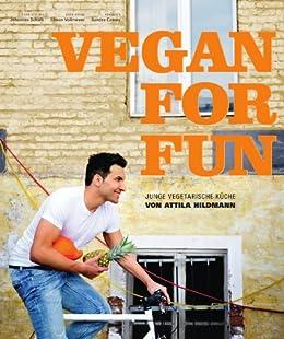 Vegan for Fun: Junge vegetarische Küche (German Edition) par [Hildmann, Attila]