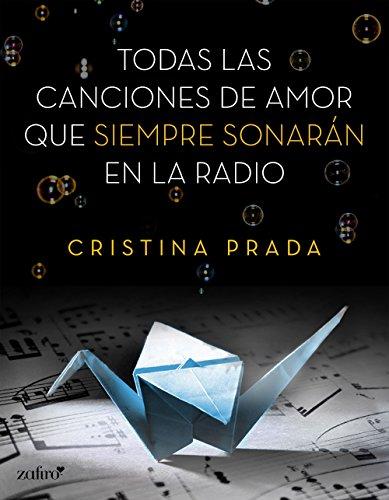 Todas las canciones de amor que siempre sonarán en la radio por Cristina Prada